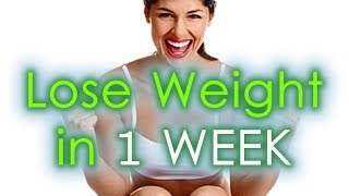 How to Lose Weight in A WEEK | Effective Diet to Lose Weight in a Week