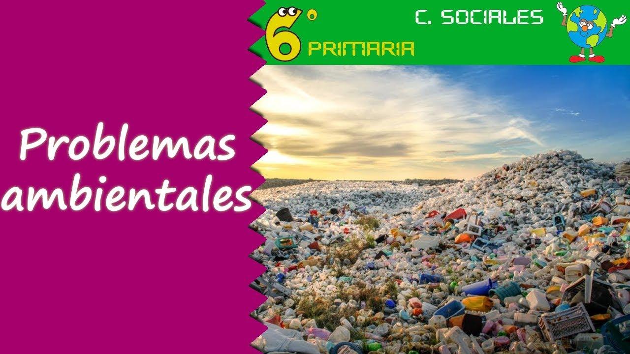 Problemas ambientales. Sociales, 6º Primaria
