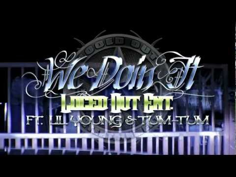 "Loced Out Ent ""We Doin It"" ft Lil Young x Tum Tum"