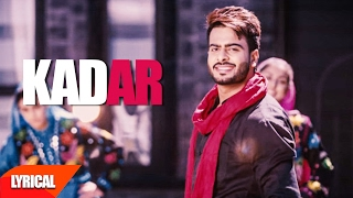 Kadar (Lyrical Video) | Mankirt Aulakh | Punjabi Lyrical Song