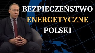 Bezpieczeństwo energetyczne Polski | Odc. 129 - dr Leszek Sykulski