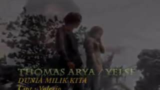 DUNIA MILIK KITA  ↔YELSE_&_THOMAS_ARYA💖↔