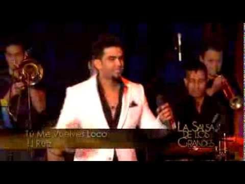 JJ Ruiz   La Salsa de Los Grandes   Tu Me Vuelves Loco