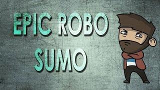 EPIC ROBO SUMO