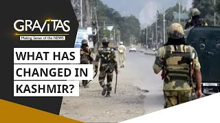 Gravitas: One year of Article 370 abrogation | What has changed?