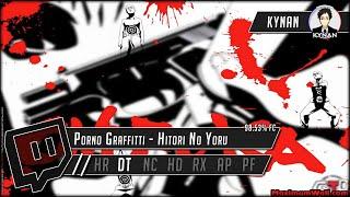 osu! : Porno Graffitti - Hitori No Yoru (TV Size) [GTO] + DT (FC)