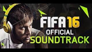 FIFA 16 SOUNDTRACK- MUSICAS OFICIAIS FIFA 16 (OFFICIAL SONGS)