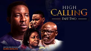 HIGH CALLING PART 2 ll Mount Zion latest Movie ll written by Gloria Bamiloye