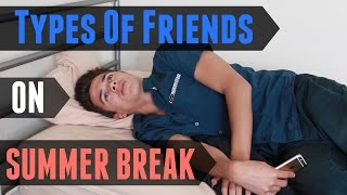 Types of Friends On Summer Break | Brent Rivera