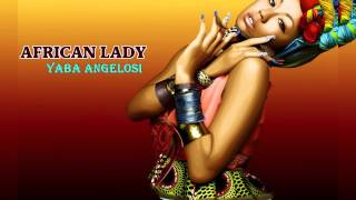 African Lady - Yaba Angelosi [Produced by Yaba Angelosi]