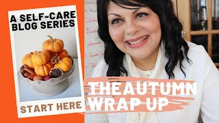 THE AUTUMN WRAP UP BLOG SERIES - START HERE {VIDEO}