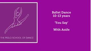 Ballet Dance 11-13 years 'You Say' with Aoife