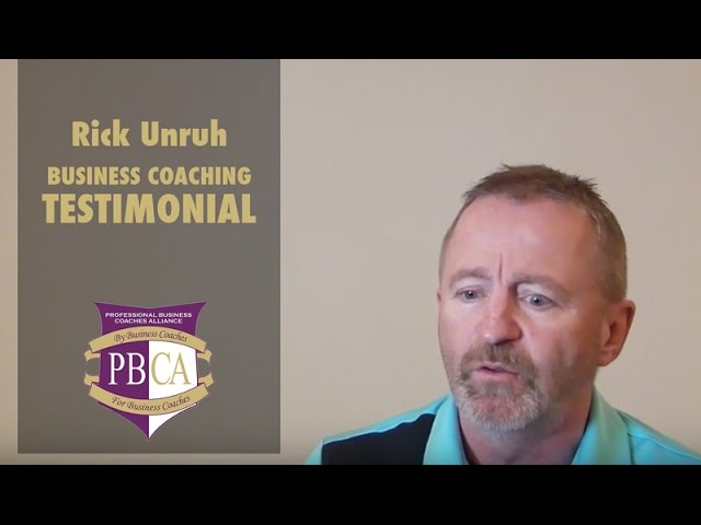 Rick Unruh | Business Coaching Testimonial