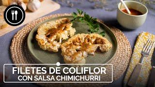 FILETES DE COLIFLOR con salsa chimichurri