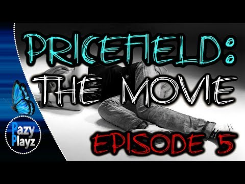 PRICEFIELD: THE MOVIE (EPISODE 5) - HD VERSION