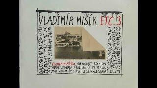 Vladimír Mišík, Etc… – Etc…3 (1987) (Celé album/Full album)