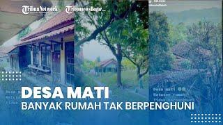 Kisah di Balik Sebutan Desa Mati di Majalengka, Banyak Rumah Terbengkalai Tak Berpenghuni
