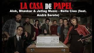 Alok, Bhaskar & Jetlag Music - Bella Ciao (feat. André Sarate) [LA CASA DE PAPEL TRILHA SONORA]