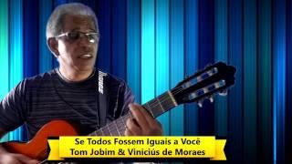 Se Todos Fossem Iguais a Você - Tom Jobim (Jayminho Lima)
