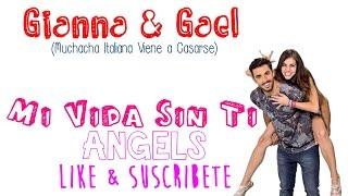 Cancion de Gianna & Gael en Muchacha Italiana ( Mi Vida Sin Ti - Angels )