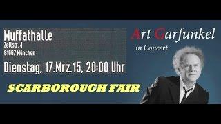 Art Garfunkel - 7 - SCARBOROUGH FAIR - München Muffathalle 17.03.2015 [FULL CONCERT Audio]