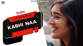 Kabhi Naa  Kush