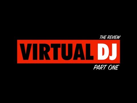 VIRTUAL DJ 2018 - PT 2  The QUIRKS, the GUI, MAC vs PC and some real