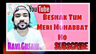 Beshak Tum Meri Mohabbat Ho Kumar Sanu Alka Yagnik A Cover Song By Ravi Gusain