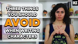 3 Things To Avoid When Writing Your Characters   Writing Advice