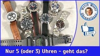 Meine perfekte 5- (oder 3-) Uhren-Auswahl ** aus meiner Sammlung ***