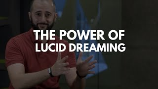 The Crazy Powers Of Lucid Dreaming