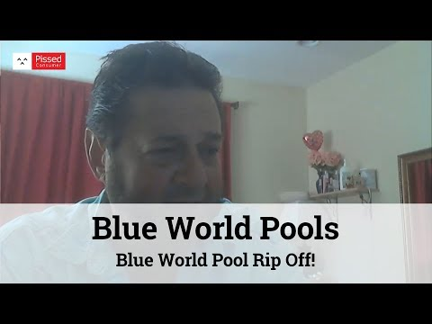 Blue World Pool Rip Off! - Blue World Pools