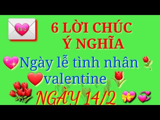 Những lời chúc ý nghĩa và ngọt ngào trong ngày valentine
