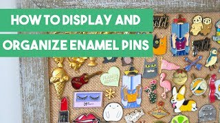 How to Display and Organize Enamel Pins
