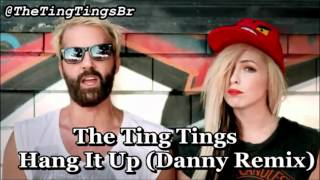 The Ting Tings - Hang It Up (Danny Remix)