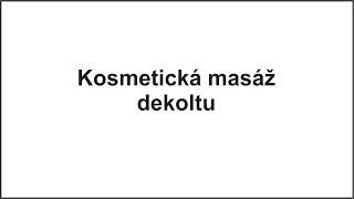 B02172 - Estetická medicína a regenerace: Kosmetická masáž dekoltu