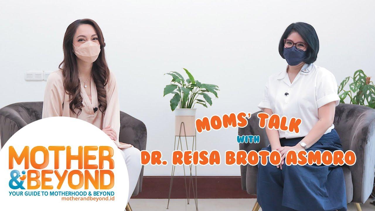 Moms' Talk with dr. Reisa Broto Asmoro