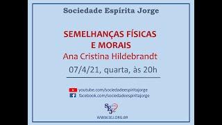 Semelhanças físicas e morais – Ana Cristina Hildebrandt – 07/04/2021