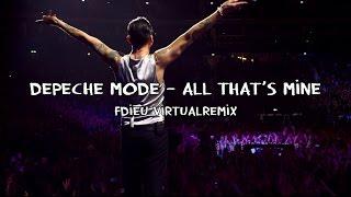 Depeche Mode - All That's Mine (FDieu VirtualRemix)