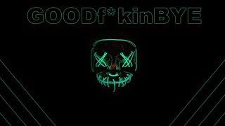 Eeviejay - GOODf*kinBYE (Official Audio)