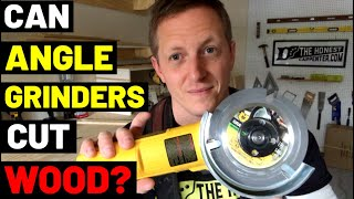 CAN ANGLE GRINDERS CUT WOOD?? (Tricks + Tips--Cutting Wood With Grinders)