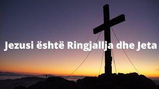 Jezusi është Ringjallja dhe Jeta! - Gjoni 11