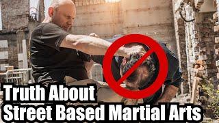 Truth About Street Based Martial Arts • Ft. Matt Thornton and Adam Singer