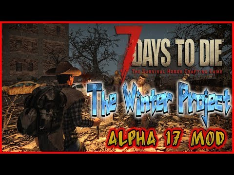 7 Days To Die ALPHA 17 MOD - The Winter Project