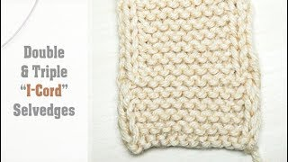 """How to Knit Double & Triple """"I-Cord"""" Edges 