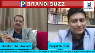 PLY REPORTER BRAND BUZZ | SHEKHAR SATI, PRESIDENT SALES -MDF & FLOORING | GREENPANEL INDUSTRIES LTD