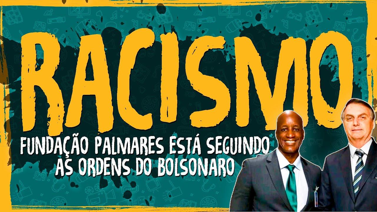 Fundação Palmares Está Seguindo as Ordens do Bolsonaro – Racismo