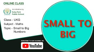 UKG | Small to Big Numbers | Maths for Kids | Smaller to Bigger Numbers | Ruby Park Public School Thumbnail