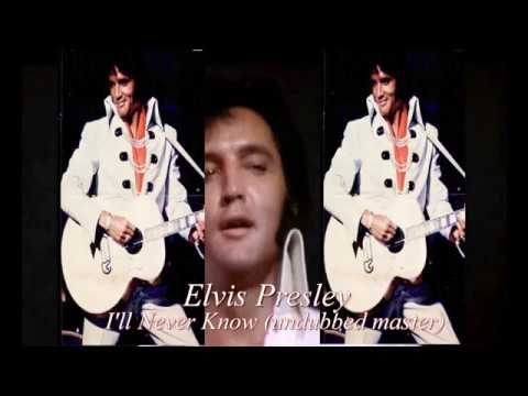 , title : 'Elvis Presley -  I'll Never Know ( undubbed master) [CC]'