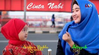 Download lagu Cinta Nabi New Version Aishwa Nahla Karnadi Ft Aisyah Mp3